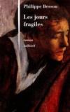 Les Jours fragiles : roman / Philippe Besson | Besson, Philippe (1967-....). Auteur
