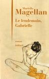 Murielle Magellan - Le lendemain, Gabrielle.