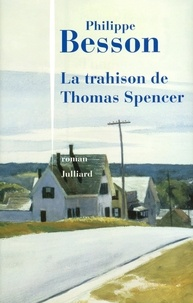 Philippe Besson - La trahison de Thomas Spencer.