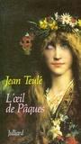 Jean Teulé - L'Oeil de Pâques.