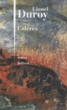 Colères / Lionel Duroy | Duroy, Lionel (1949-....). Auteur