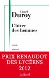 Lionel Duroy - L'hiver des hommes.