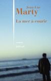 Jean-Luc Marty - La mer à courir.