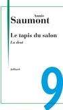 Annie Saumont - Le tapis du salon - Chap. 9 La dent.