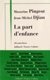 Mazarine Pingeot et Jean-Michel Djian - La part d'enfance - 24 entretiens.