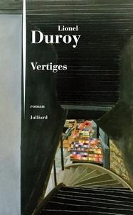 Lionel Duroy - Vertiges.