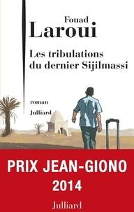 Fouad Laroui - Les tribulations du dernier des Sijilmassi.