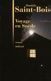Danièle Saint-Bois - Voyage en Suède.