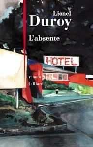 Lionel Duroy - L'absente.