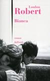 Bianca / Loulou Robert | Robert, Loulou