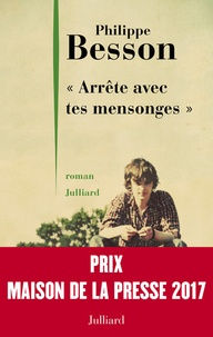 """Philippe Besson - """"Arrête avec tes mensonges""""."""