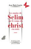 Jean-Marie Gourio - Les mains de Selim sur le corps du Christ en croix.