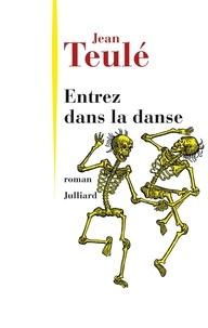 Jean Teulé - Entrez dans la danse.