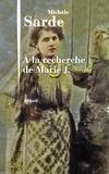 Michèle Sarde - A la recherche de Marie J..