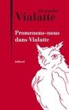 Alexandre Vialatte - Promenons-nous dans Vialatte.