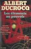 Albert Ducrocq - Les éléments au pouvoir.
