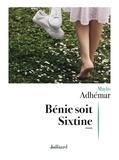 Maylis Adhémar - Bénie soit Sixtine.