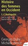 Georges Duby et Michelle Perrot - Histoire des femmes en Occident - Tome 1, L'Antiquité.