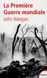 La Première guerre mondiale / John Keegan | Keegan, John (1934-....). Auteur