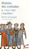 René Grousset - Histoire des croisades et du royaume franc de Jérusalem - Tome 2, 1131-1187 L'équilibre.