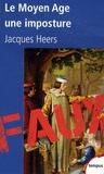 Jacques Heers - Le Moyen Age, une imposture.
