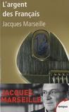 Jacques Marseille - L'argent des français - Les chiffres et les mythes.