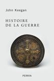 Histoire de la guerre : du néolithique à la guerre du Golfe / John Keegan | Keegan, John (1934-....). Auteur