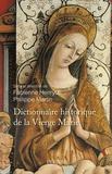 Dictionnaire-historique-de-la-Vierge-Marie-:-sanctuaires-et-dévotions,-XVe-XXIe-siècle