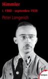 Peter Longerich - Himmler - Tome 1, 1900 - septembre 1939.