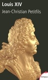 Jean-Christian Petitfils - Louis XIV.