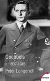 Peter Longerich - Goebbels - Tome 2, 1937-1945.