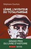 Stéphane Courtois - Lénine, l'inventeur du totalitarisme.