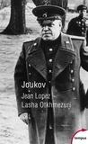 Jean Lopez et Lasha Otkhmezuri - Joukov - L'homme qui a vaincu Hitler.