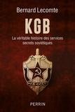 Bernard Lecomte - KGB - La véritable histoire des services secrets soviétiques.