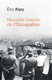 Eric Alary - Nouvelle histoire de l'Occupation.