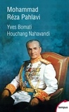 Houchang Nahavandi et Yves Bomati - Mohammad Réza Pahlavi, le dernier shah - 1919-1980.