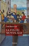 Joël Blanchard - La fin du Moyen Age.