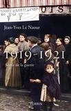 Jean-Yves Le Naour - 1919-1921 - Sortir de la guerre.