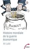 Ali Laïdi - Histoire mondiale de la guerre économique.