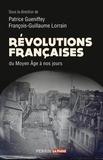 Patrice Gueniffey et François-Guillaume Lorrain - Révolutions françaises du Moyen âge à nos jours.