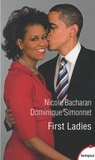 Nicole Bacharan et Dominique Simonnet - First Ladies - Les conseillères de l'ombre (De Martha Washington à Melania Trump).