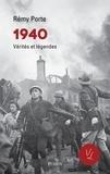 Rémy Porte - 1940 vérités et légendes.