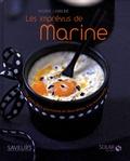 Marine Labrune - Les imprévus de Marine - Mes plats gourmands en deux temps, trois mouvements.