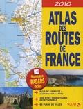Solar et Dominique Le Brun - Atlas des routes de France 2010.