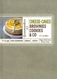Birgit Dahl Stern et Dorian Nieto - Cheese-cakes, brownies, cookies & co - Gourmandises x 3.