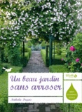 Un beau jardin sans arroser / Nathalie Payens | Payens, Nathalie