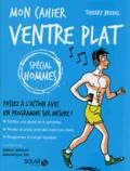 Thierry Bredel - Mon cahier ventre plat - Spécial hommes.