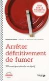 Bertrand Dautzenberg et Monique Osman - Arrêter définitivement de fumer.