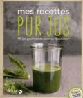 Erin Quon et Briana Stockton - Mes recettes pur jus - 90 jus gourmands pour se ressourcer.