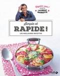 Laurent Mariotte - Simple et rapide - Les meilleures recettes.